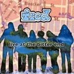 "Fred ""Live At The Bitter End"" CD"