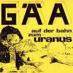 """Gäa """"Auf der Bahn zum Uranus"""" CD"""