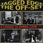 """The Jagged Edge aka The Offset """"A Change Is Gonna Come"""" LP"""