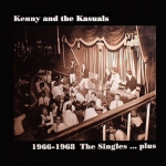 "Kenny And The Kasuals ""1966-68: The Singles...plus"" LP"