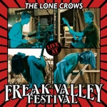 "The Lone Crows ""Live At Freak Valley"" CD"
