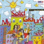 "My Solid Ground ""SWR-Sessions Vol. 7 & 2001 Album"" CD"