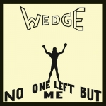 "Orange Wedge ""No One Left But Me"" CD"