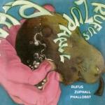 "Rufus Zuphall ""Phallobst"" CD"