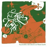 "V.A. Trip In Time Vol. 3 ""Psychedelic Adventures On Planet Earth"" CD"
