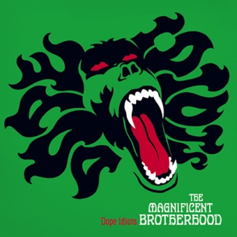 "The Magnificent Brotherhood ""Dope Idiots"" LP"