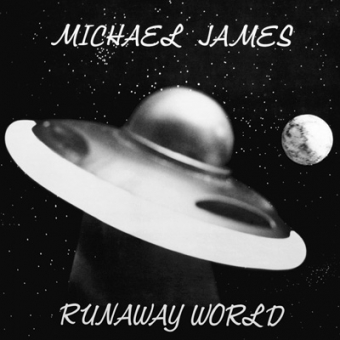 "Michael James ""Runaway World"" CD"