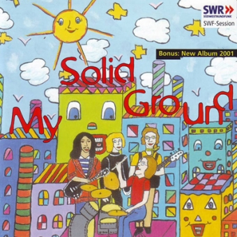 "My Solid Ground ""SWR-Sessions Vol. 7 & 2001 Album"" CD"