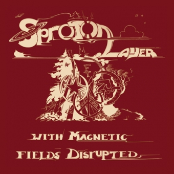 "Sproton Layer ""With Magnetic Fields Disrupted"" LP"