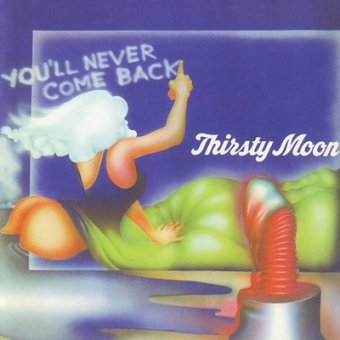 """Thirsty Moon """"You´ll Never Come Back"""" LP"""
