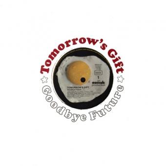 "Tomorrow´s Gift ""Goodbye Future"" LP"